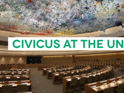 CIVICUS Universal Periodic Review (UPR) Submissions on Civil Society Space